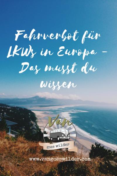 Artikel Fahrverbot für LKWs in Europa - Van goes wilder
