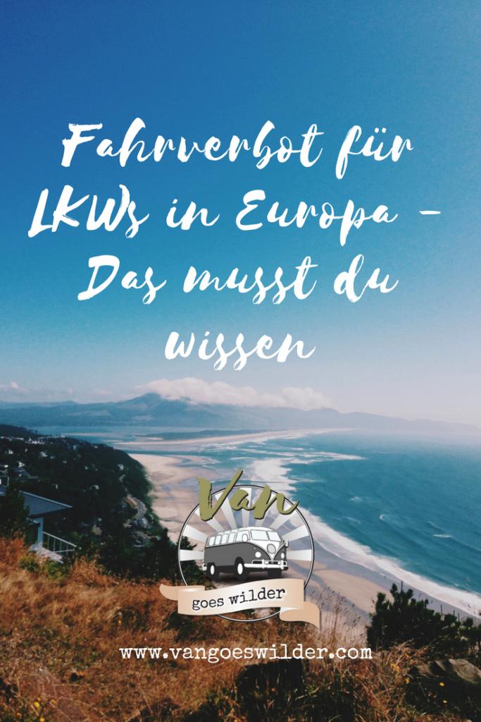 Fahrverbot für LKWs - Van goes wilder
