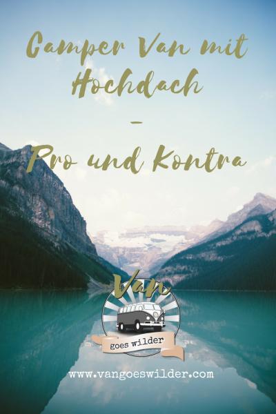 Grüner Bergsee - Artikel Hochdach Pro und Kontra - Van goes wilder